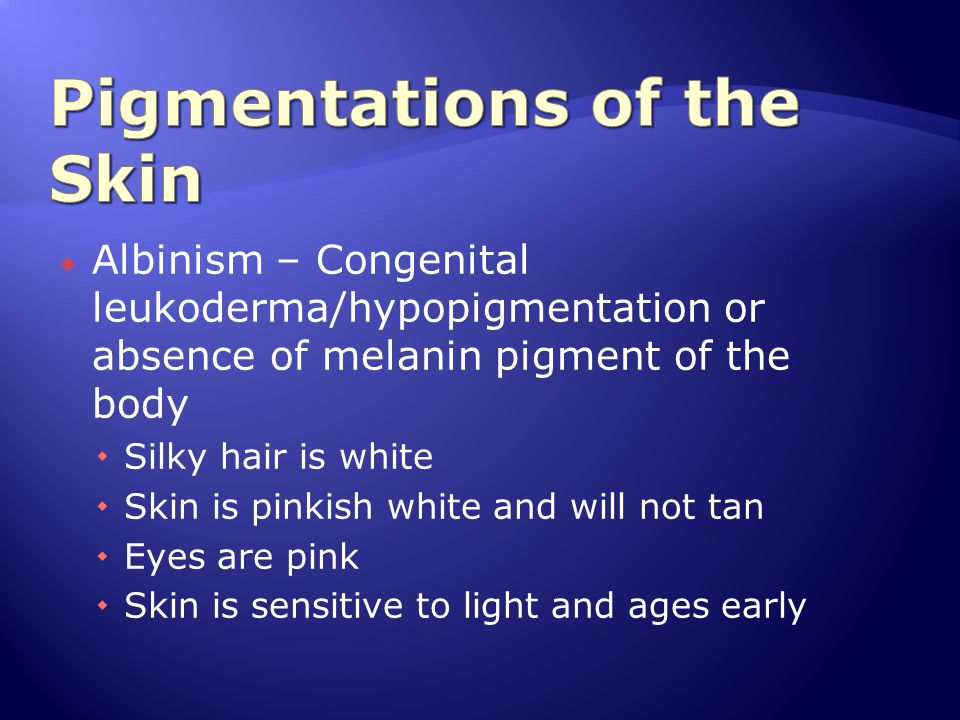 Pigmentations of the Skin