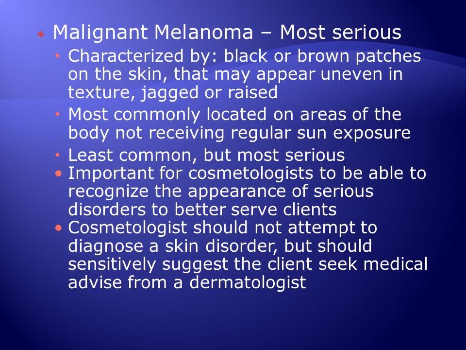 Malignant Melanoma – Most serious