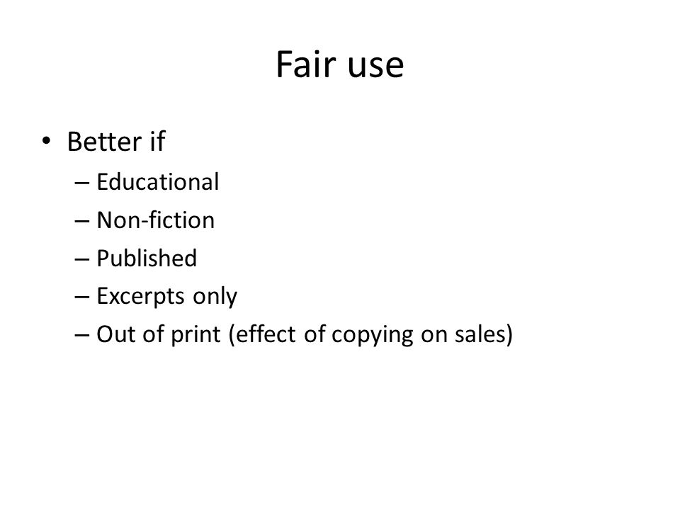 Fair use Better if Educational Non-fiction Published Excerpts only