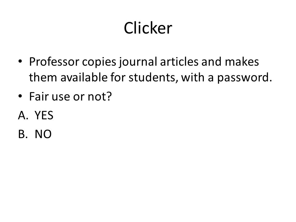 Clicker Professor copies journal articles and makes them available for students, with a password. Fair use or not