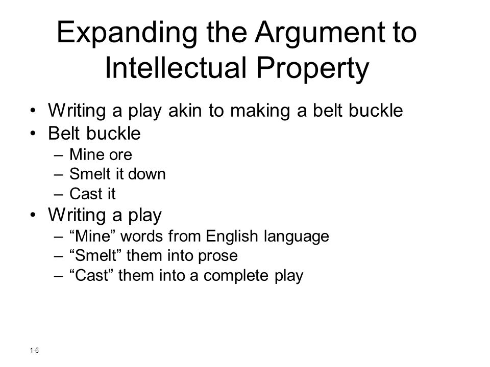 Expanding the Argument to Intellectual Property