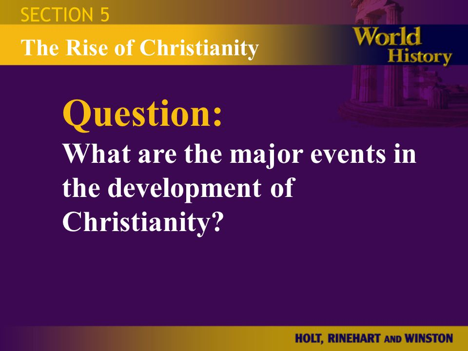 SECTION 5 The Rise of Christianity.