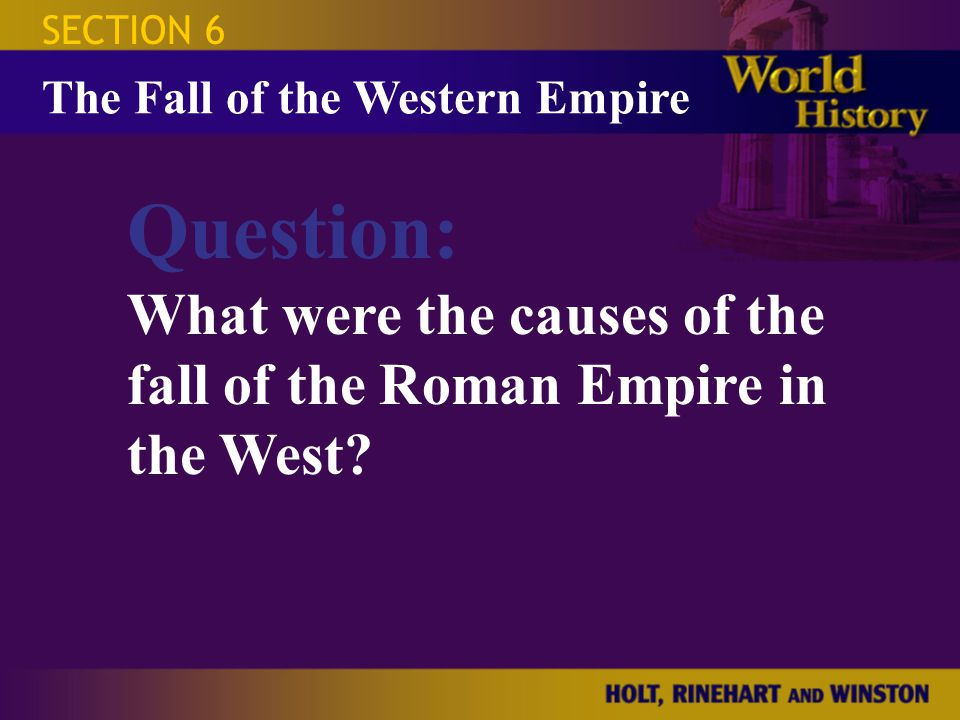 SECTION 6 The Fall of the Western Empire.