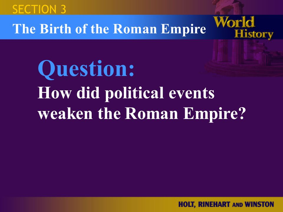Question: How did political events weaken the Roman Empire