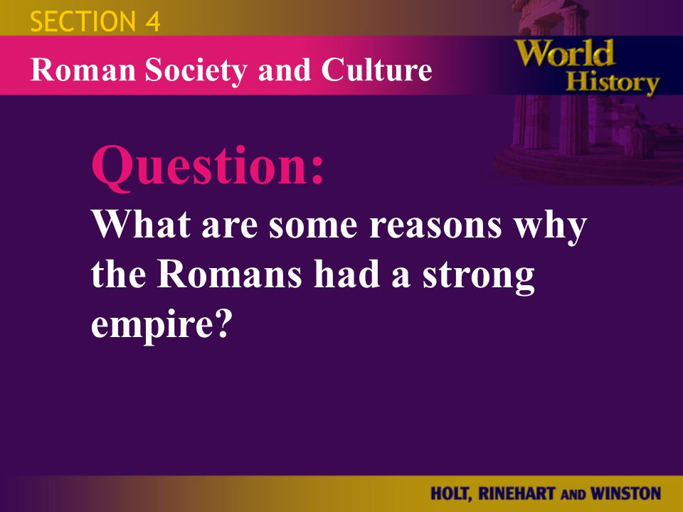Question: What are some reasons why the Romans had a strong empire