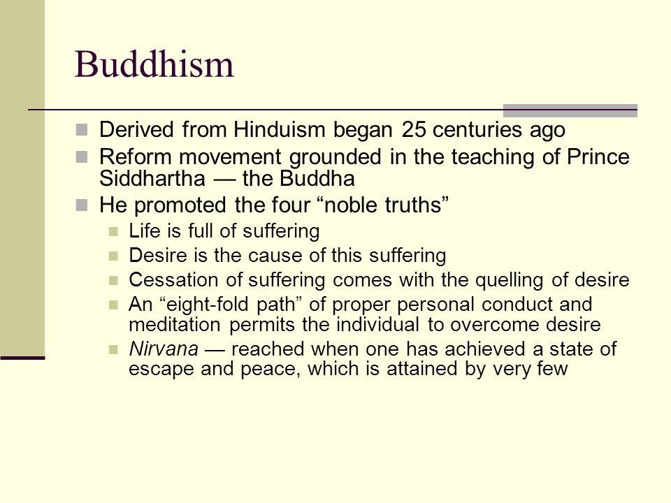 Buddhism Derived from Hinduism began 25 centuries ago