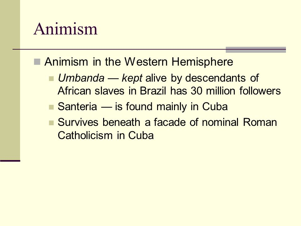 Animism Animism in the Western Hemisphere