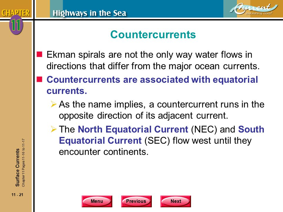 Countercurrents Ekman spirals are not the only way water flows in directions that differ from the major ocean currents.