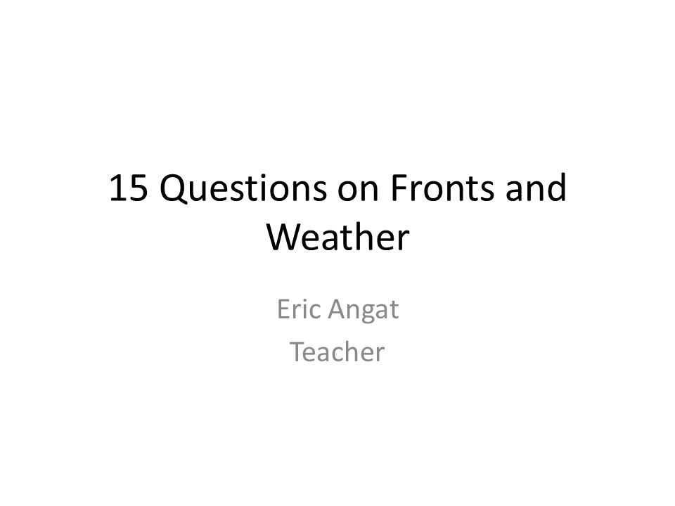 15 Questions on Fronts and Weather