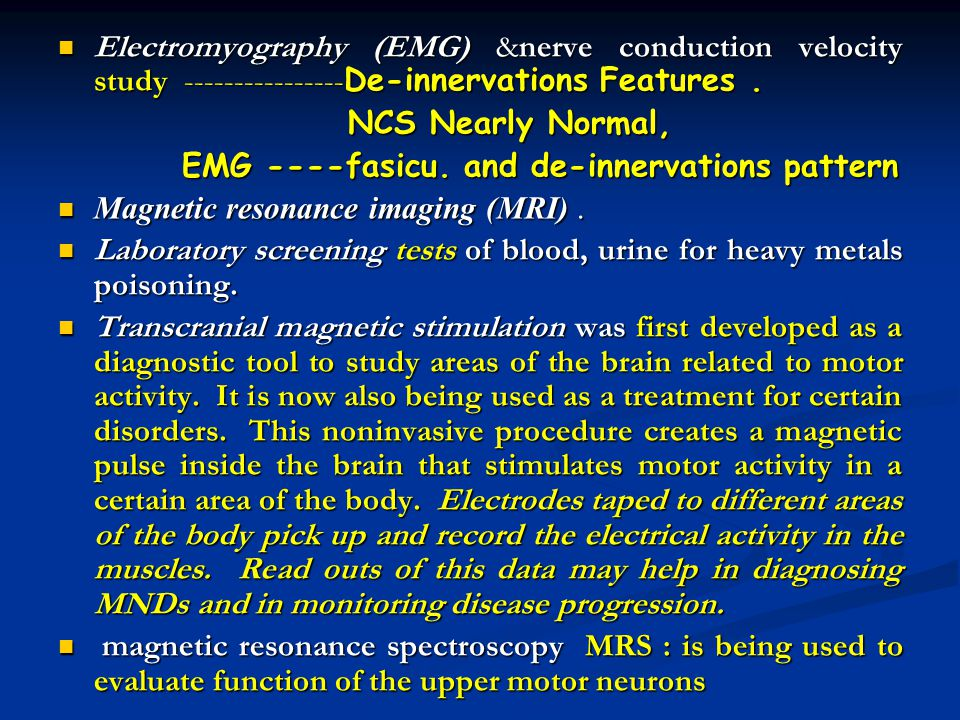 Electromyography (EMG) &nerve conduction velocity study ----------------De-innervations Features .