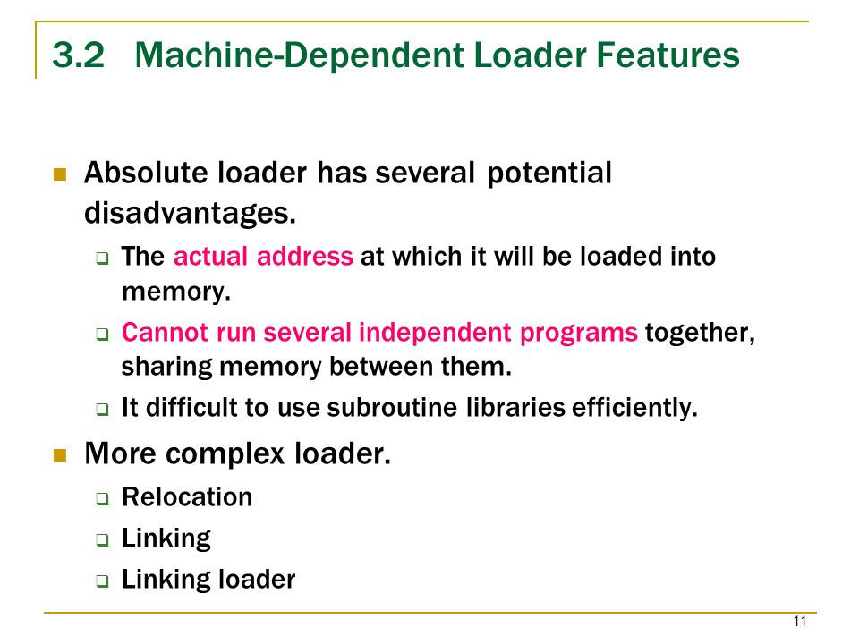 3.2 Machine-Dependent Loader Features