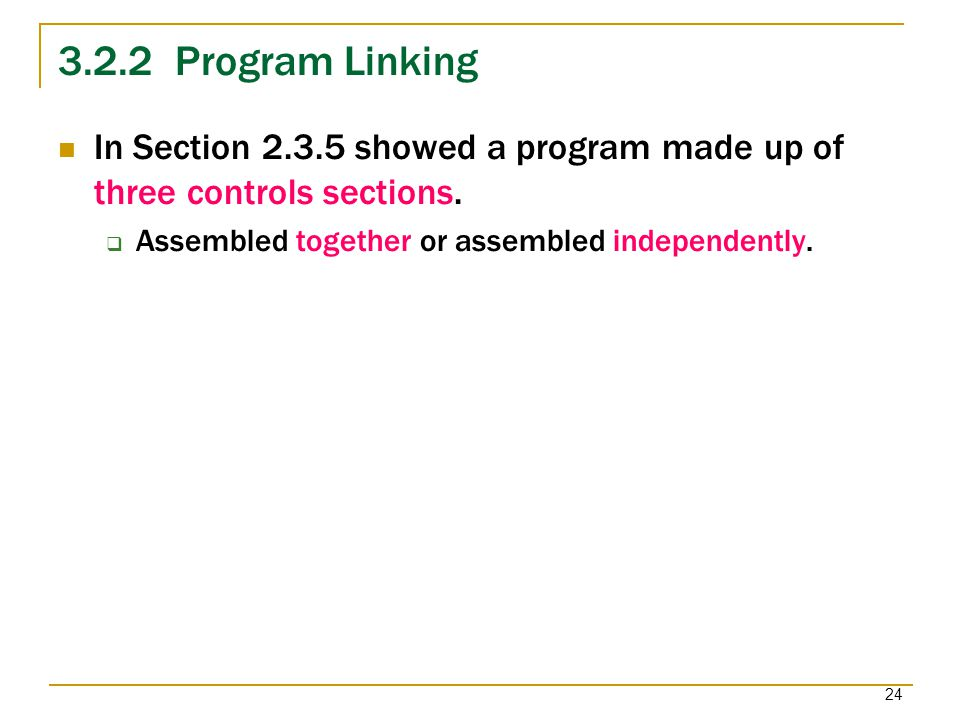 3.2.2 Program Linking In Section 2.3.5 showed a program made up of three controls sections.