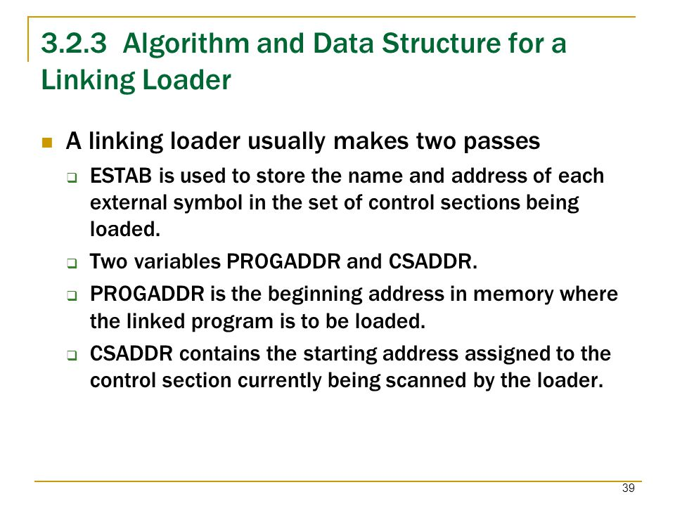 3.2.3 Algorithm and Data Structure for a Linking Loader