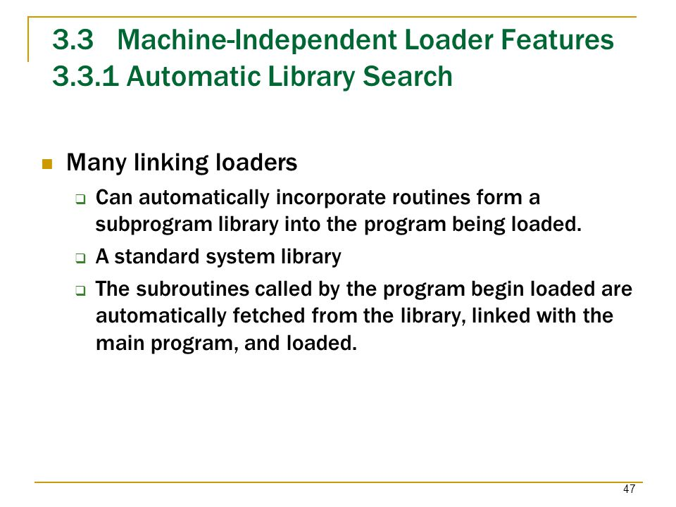3.3 Machine-Independent Loader Features 3.3.1 Automatic Library Search