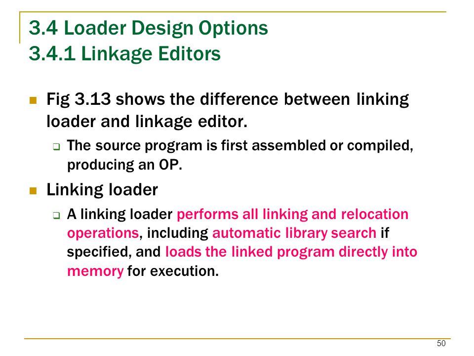 3.4 Loader Design Options 3.4.1 Linkage Editors