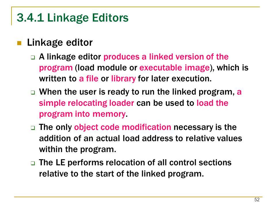 3.4.1 Linkage Editors Linkage editor