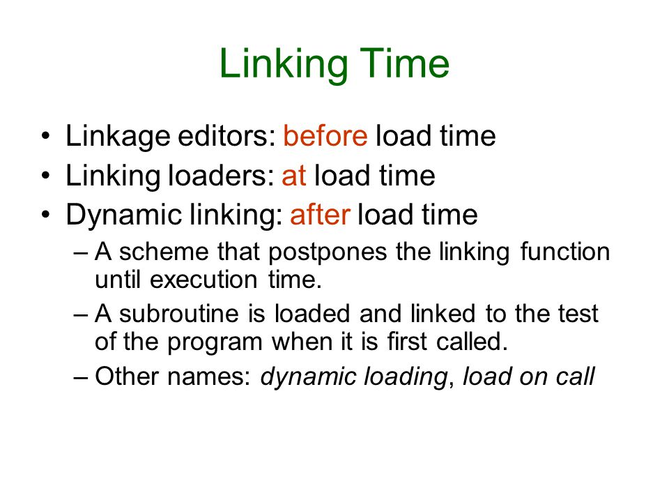 Linking Time Linkage editors: before load time