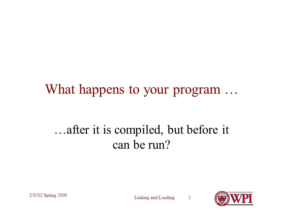 What happens to your program …
