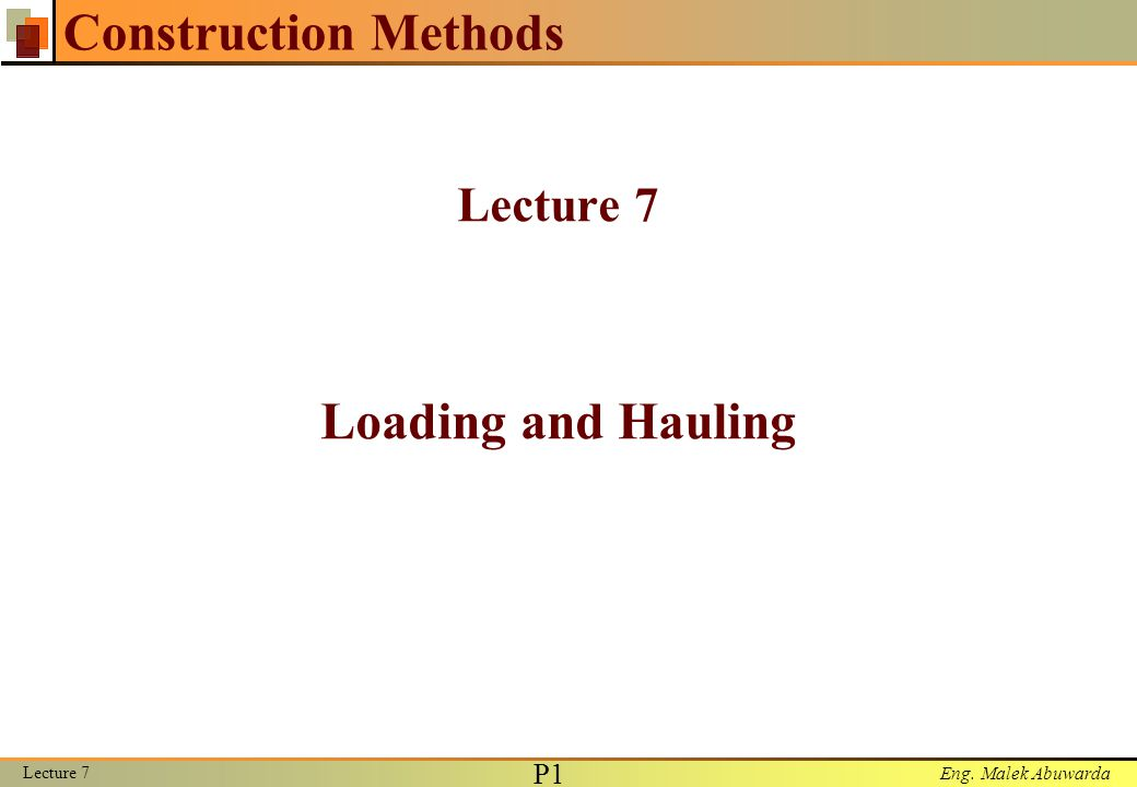 Lecture 7 Loading and Hauling