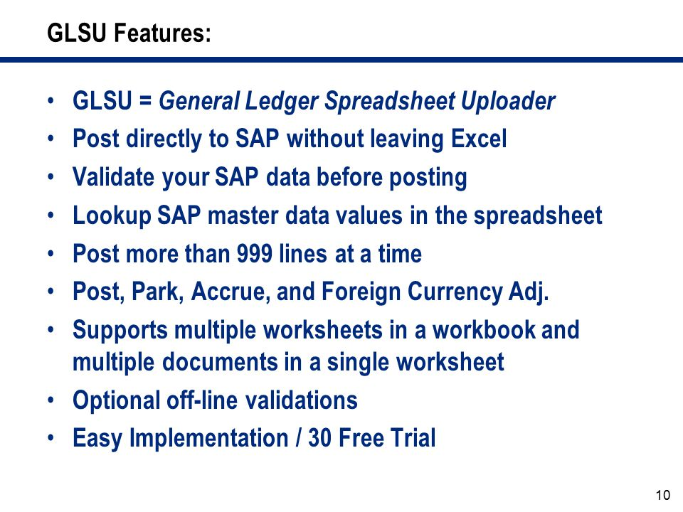 GLSU Features: GLSU = General Ledger Spreadsheet Uploader. Post directly to SAP without leaving Excel.