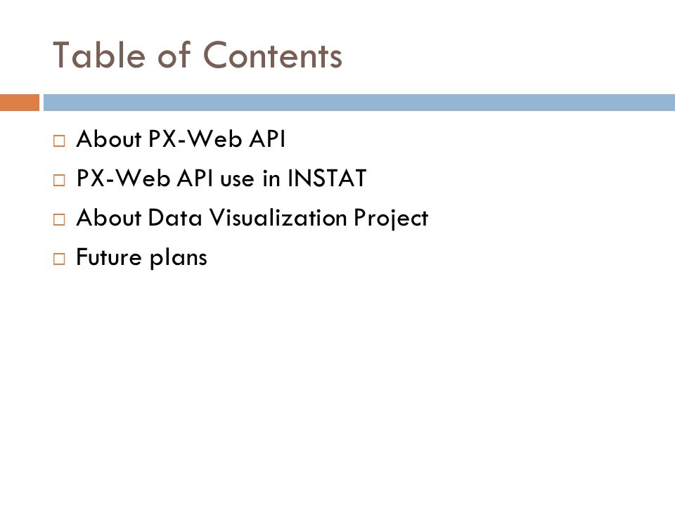 Table of Contents About PX-Web API PX-Web API use in INSTAT