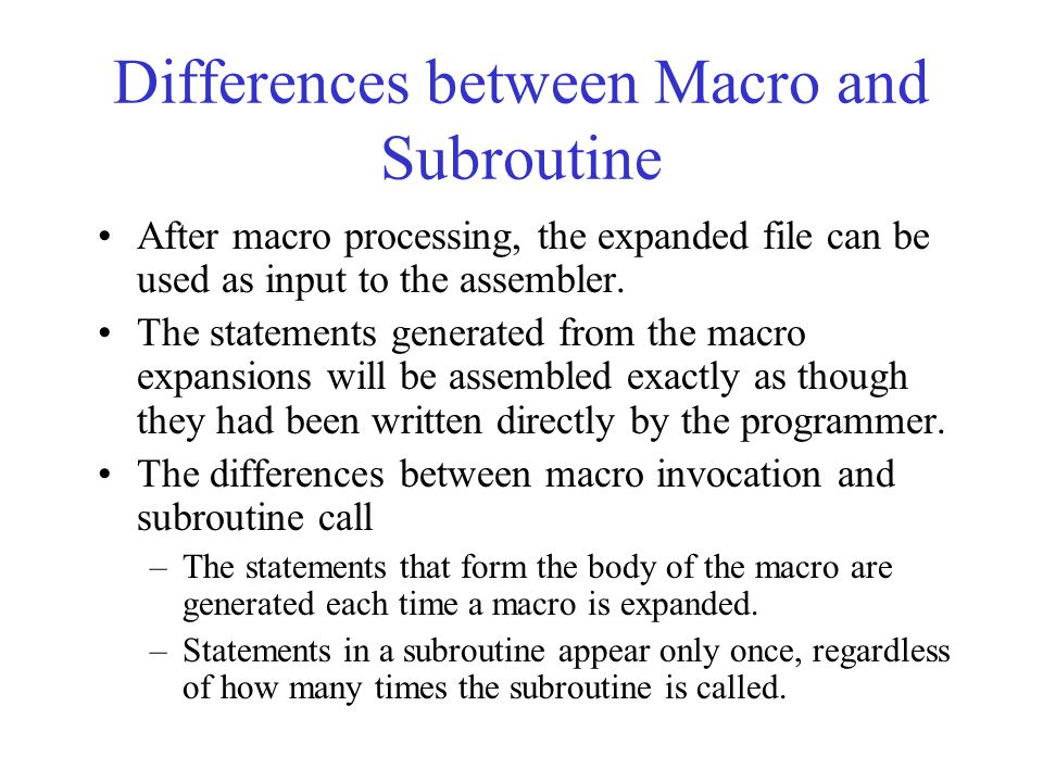 Differences between Macro and Subroutine