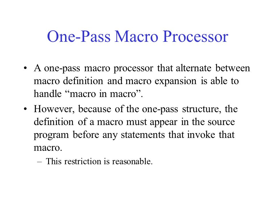 One-Pass Macro Processor