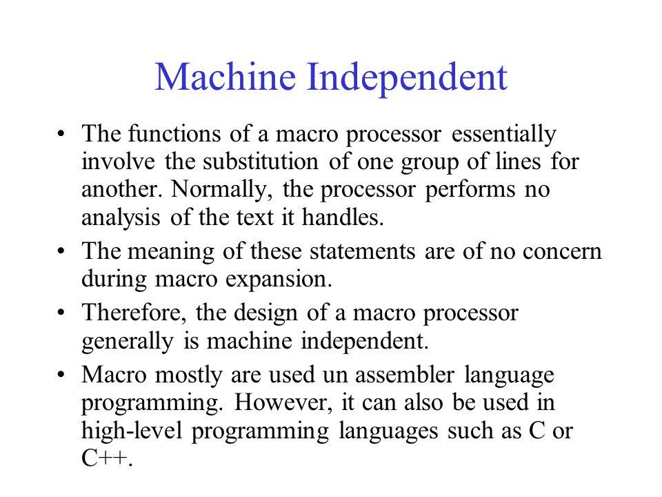 Machine Independent