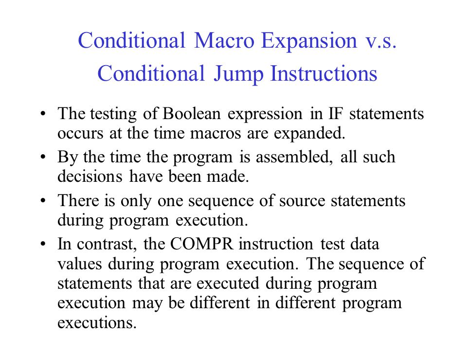 Conditional Macro Expansion v.s. Conditional Jump Instructions