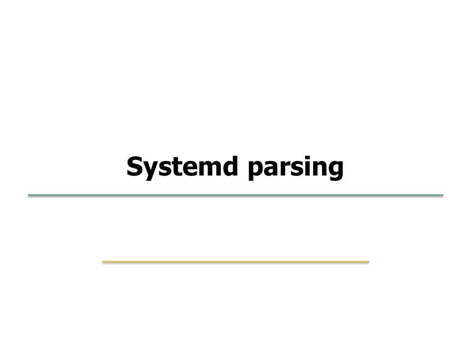 Systemd parsing