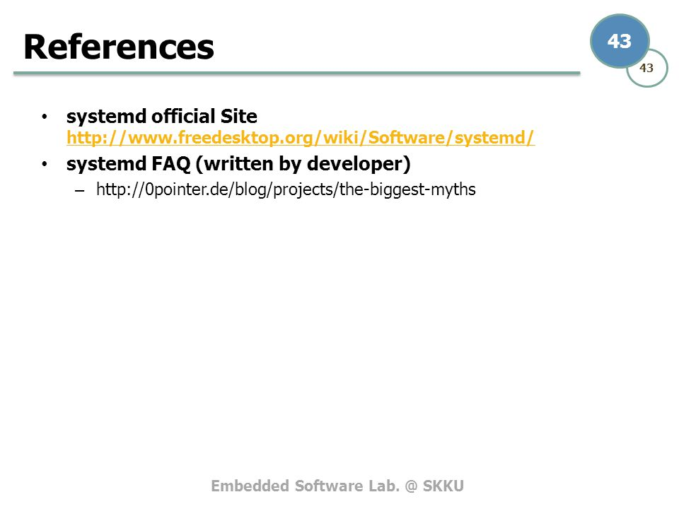 References systemd official Site http://www.freedesktop.org/wiki/Software/systemd/ systemd FAQ (written by developer)