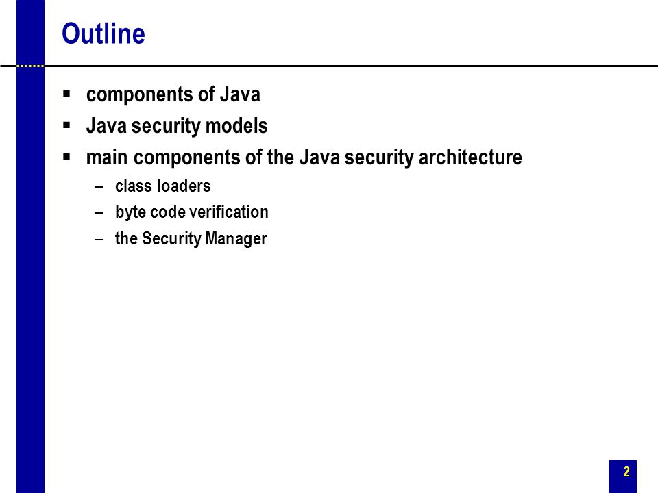 Outline components of Java Java security models