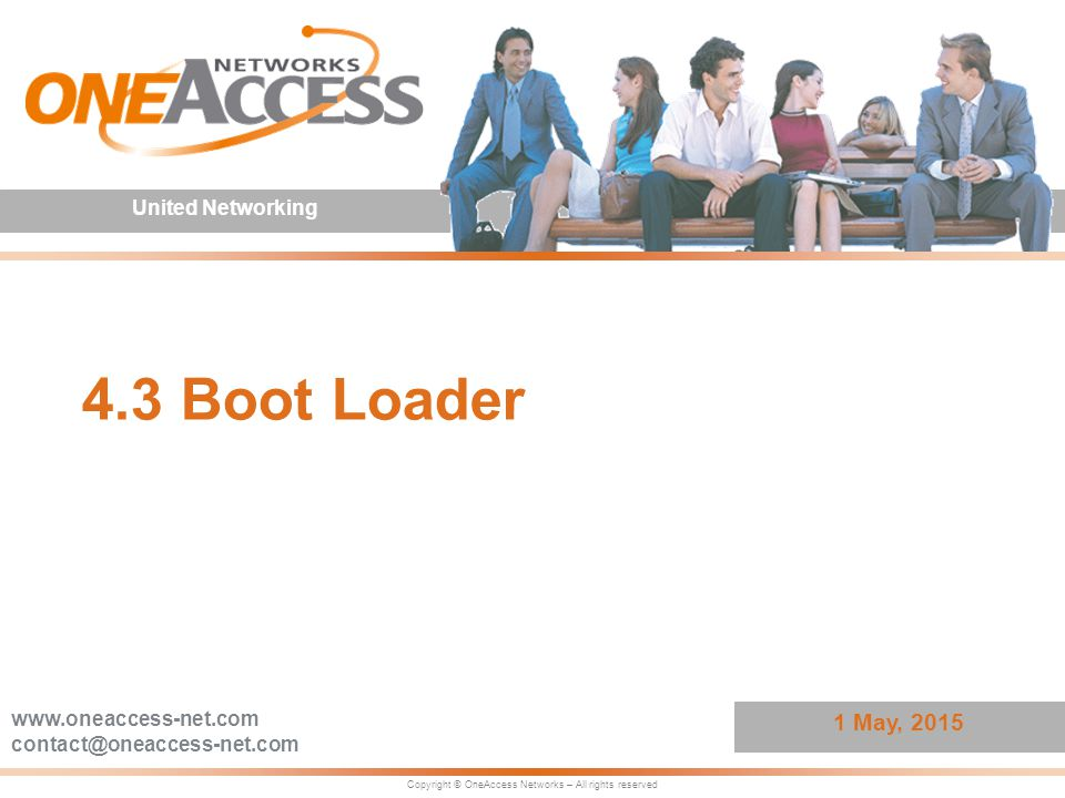4.3 Boot Loader Copyright © OneAccess Networks - All rights reserved - www.oneaccess-net.com