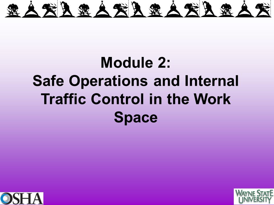 Safe Operations and Internal Traffic Control in the Work Space