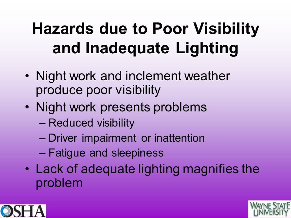 Hazards due to Poor Visibility and Inadequate Lighting