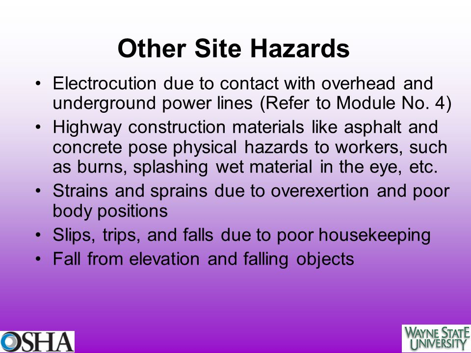 Other Site Hazards Electrocution due to contact with overhead and underground power lines (Refer to Module No. 4)