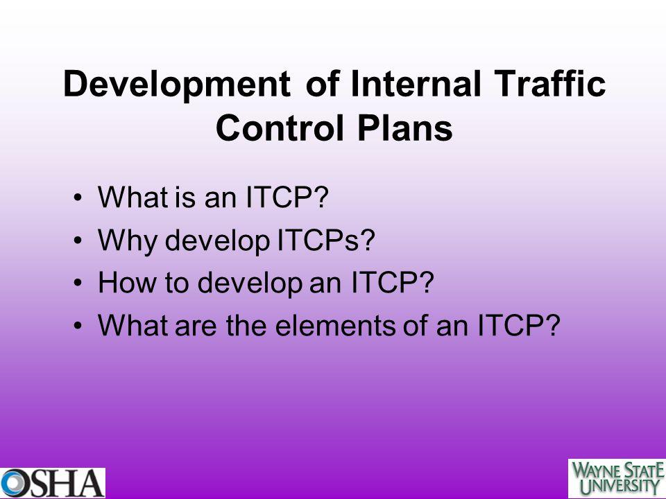 Development of Internal Traffic Control Plans