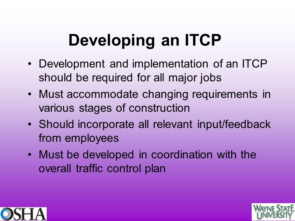 Developing an ITCP Development and implementation of an ITCP should be required for all major jobs.