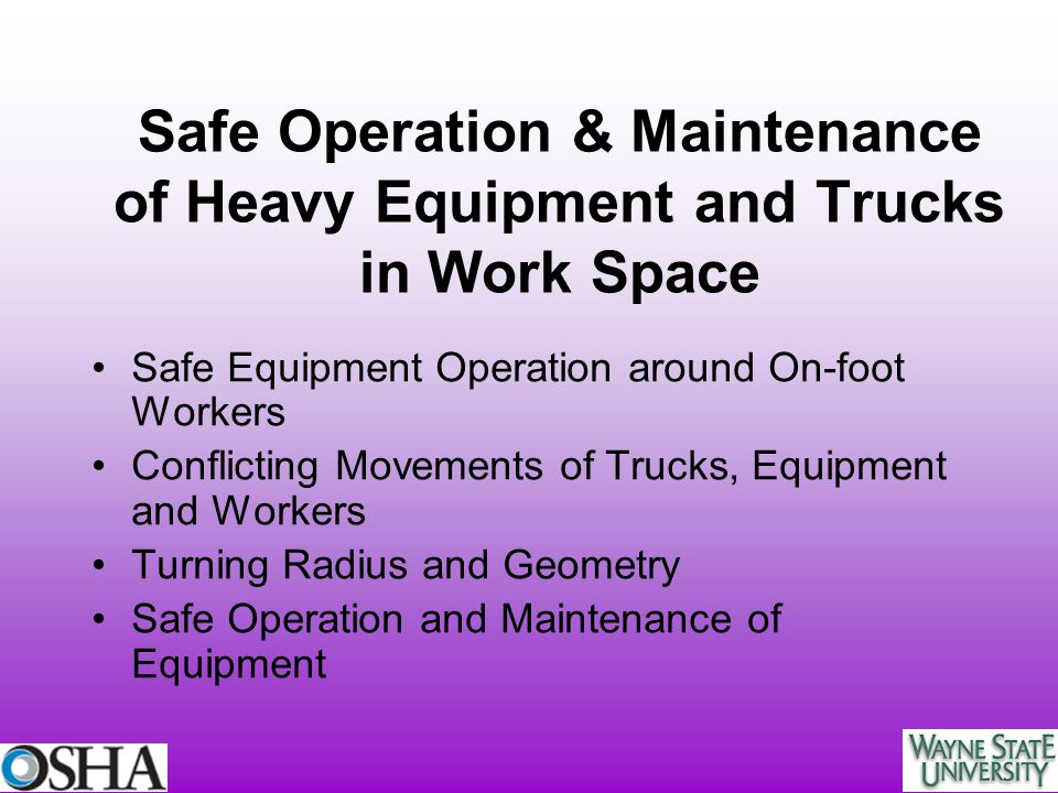 Safe Operation & Maintenance of Heavy Equipment and Trucks in Work Space