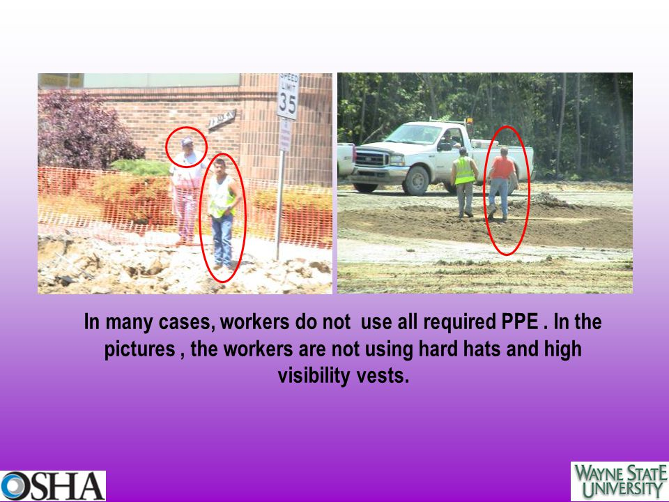 In many cases, workers do not use all required PPE