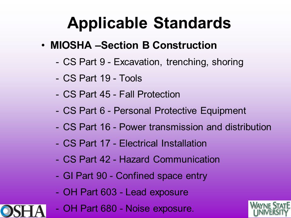 Applicable Standards MIOSHA –Section B Construction