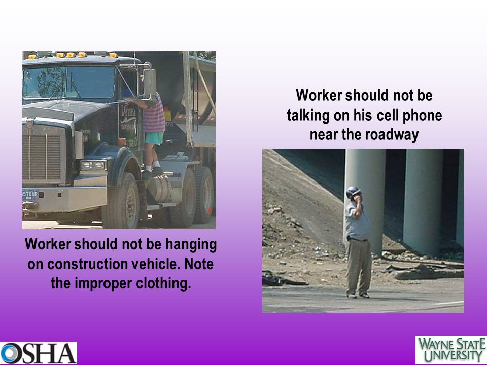 Worker should not be talking on his cell phone near the roadway