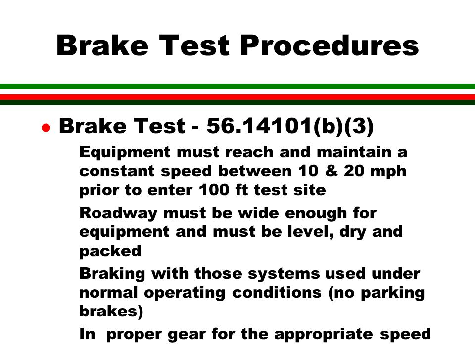 Brake Test Procedures Brake Test - 56.14101(b)(3)
