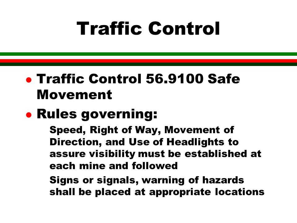 Traffic Control Traffic Control 56.9100 Safe Movement Rules governing: