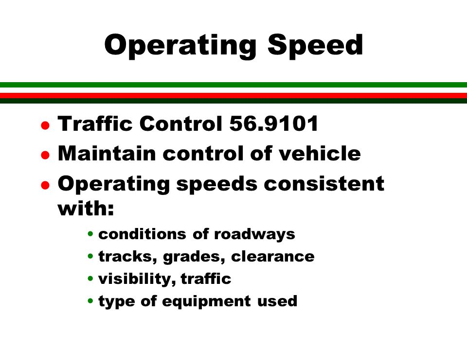 Operating Speed Traffic Control 56.9101 Maintain control of vehicle