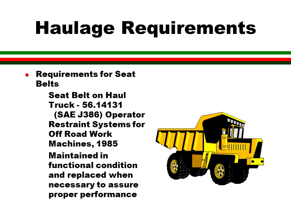 Haulage Requirements Requirements for Seat Belts