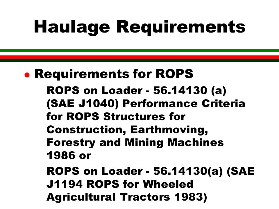 Haulage Requirements Requirements for ROPS