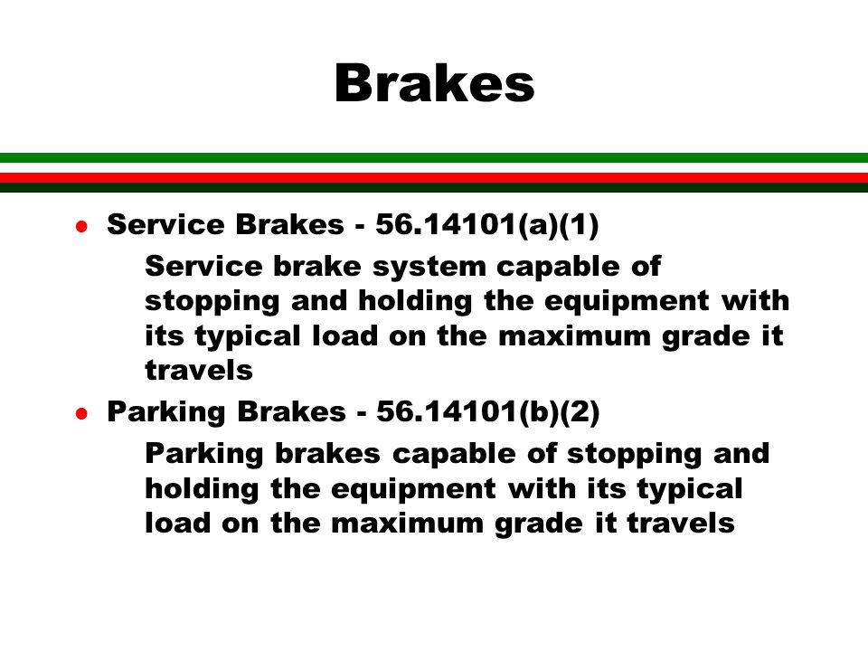 Brakes Service Brakes - 56.14101(a)(1)