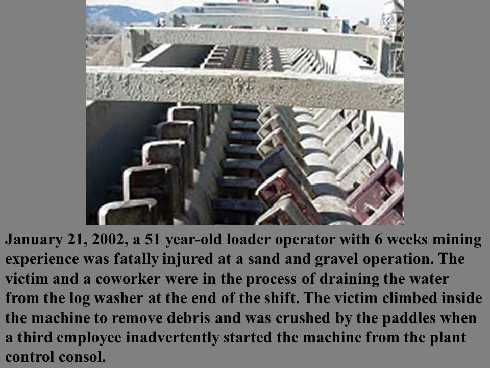 January 21, 2002, a 51 year-old loader operator with 6 weeks mining experience was fatally injured at a sand and gravel operation.