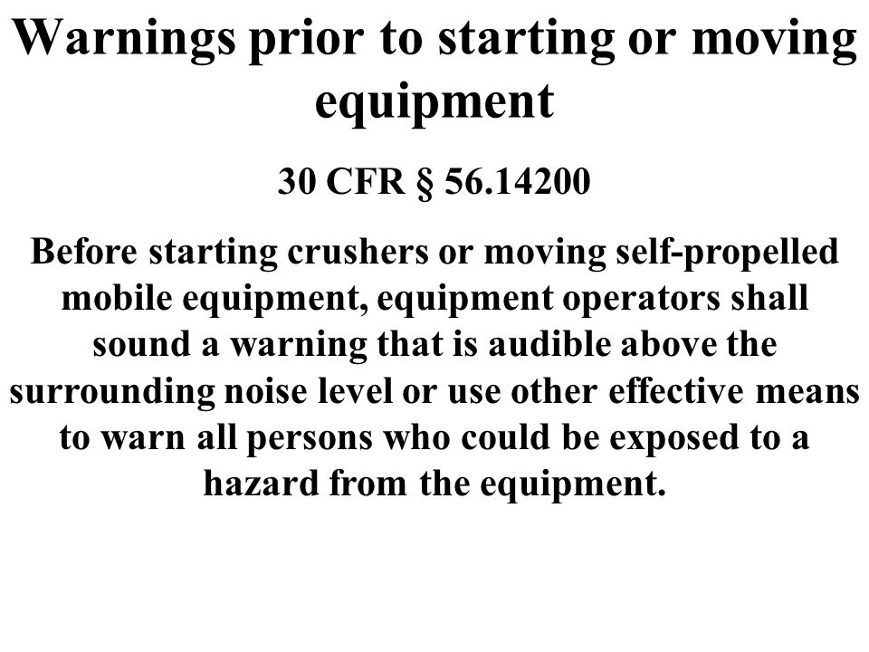 Warnings prior to starting or moving equipment